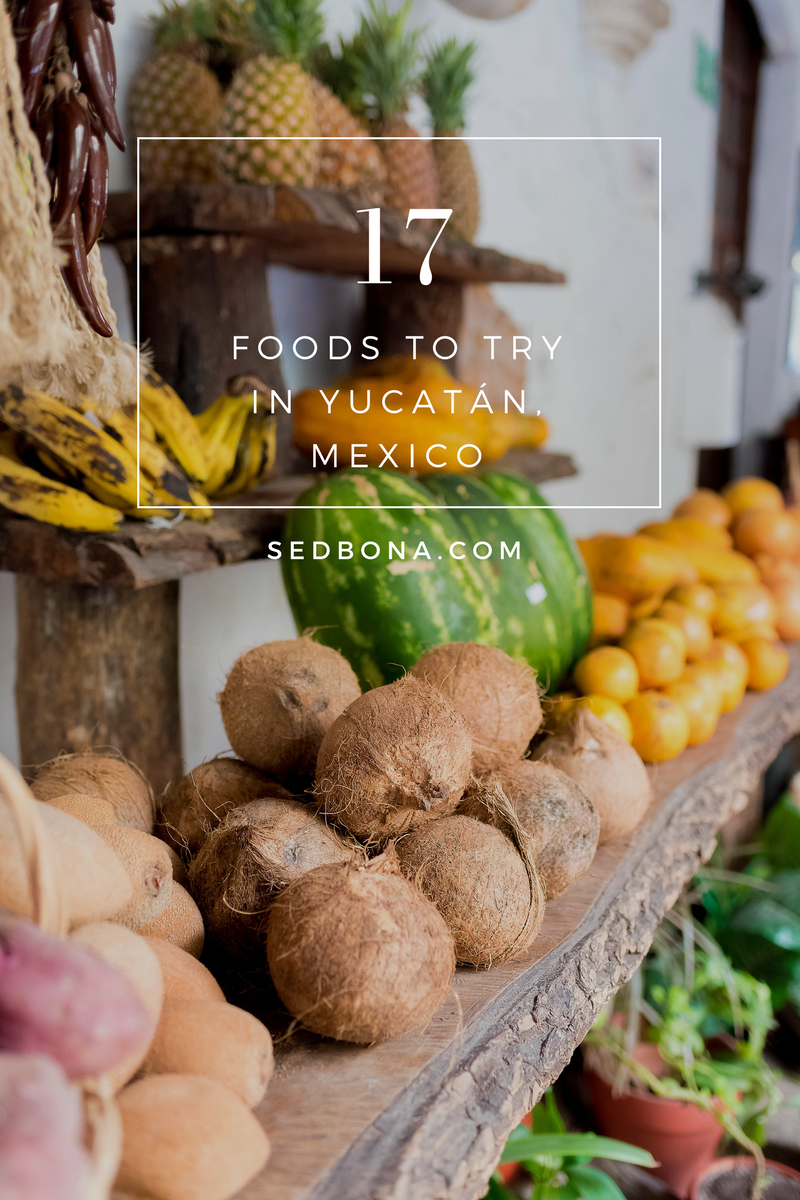 17 Foods to Try in Yucatán Mexico