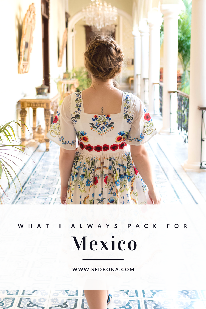 what i always pack for mexico - sed bona