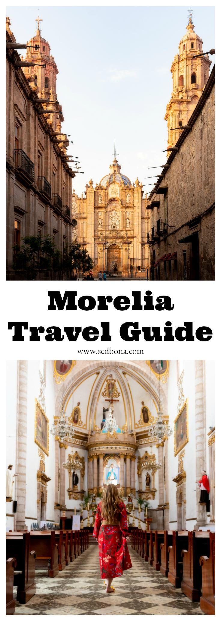 Morelia Travel Guide Sed Bona
